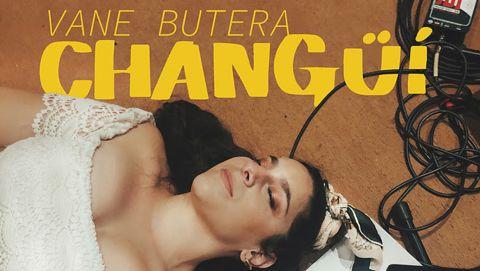 Vane Butera presenta Changüí