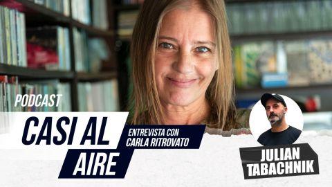 Casi al AIRE / E06 Carla Ritrovato