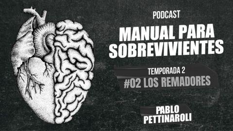 MANUAL PARA SOBREVIVIENTES II / E02: Los remadores