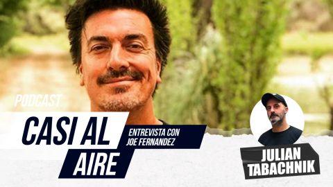 Casi al AIRE / E05 Joe Fernández