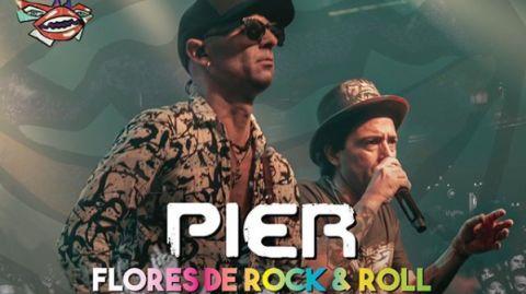 Pier presenta Flores de Rock & Roll