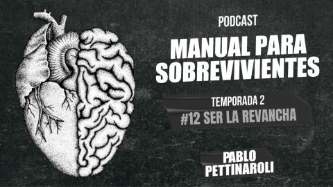 MANUAL PARA SOBREVIVIENTES II / E12: Ser la revancha